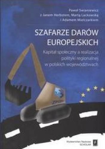 Okładka książki Szafarze darów europejskich /Kapitał społeczny a realizacja polityki regionalnej w polkich wojew