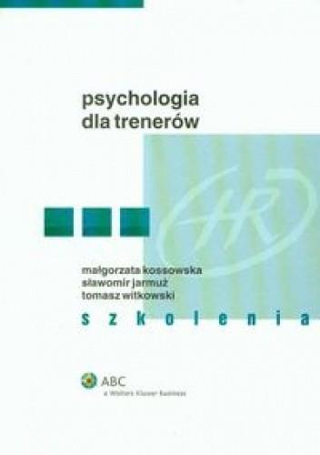 Okładka książki Psychologia dla trenerów