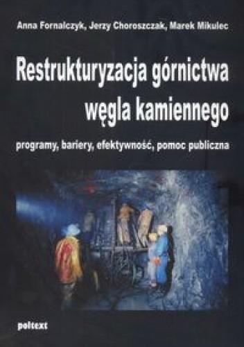 Okładka książki Restrukturyzacja górnictwa węgla kamiennego