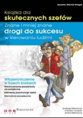 Okładka książki Książka dla skutecznych szefów. znane i mniej znane drogi do sukcesu w kierowaniu ludźmi