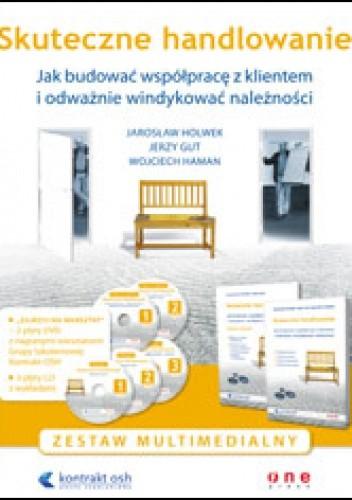 Okładka książki Skuteczne handlowanie. Jak budować współpracę z klientem i odważnie windykować należności. zestaw multimedialny