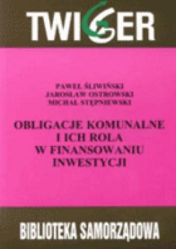 Okładka książki Obligacje komunalne i ich rola w finansowaniu inwestycji