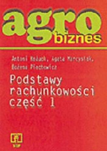 Okładka książki Agrobiznes. Podstawy rachunkowości. Część 1