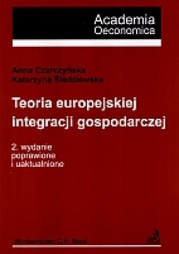 Okładka książki Teoria europejskiej integracji gospodarczej