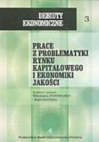 Okładka książki Prace z problematyki rynku kapitałowego i ekonomiki jakości