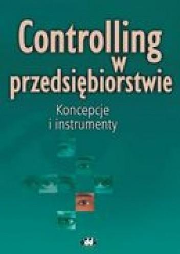 Okładka książki Controlling w przedsiębiorstwie. Koncepcje i instrumenty