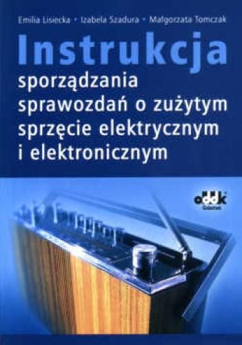Okładka książki Instrukcja sporządzania sprawozdań o zużytym sprzęcie elektrycznym i elektronicznym
