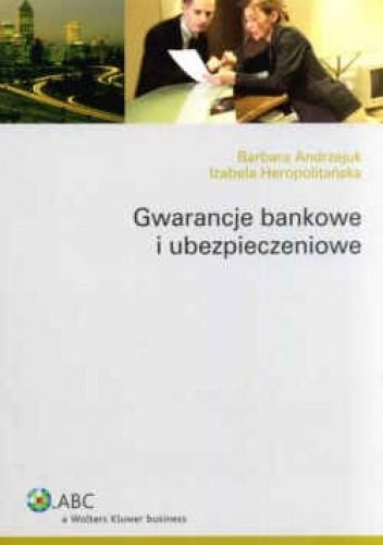 Okładka książki Gwarancje bankowe i ubezpieczeniowe. Wydanie 2.