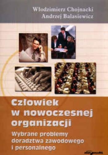 Okładka książki Człowiek w nowoczesnej organizacji. Wybrane problemy doradztwa zawodowego i personalnego
