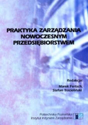 Okładka książki Praktyka zarządzania nowoczesnym przedsiębiorstwem