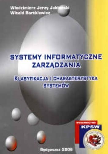 Okładka książki Systemy informatyczne zarządzania. Klasyfikacja i charakterystyka systemów.