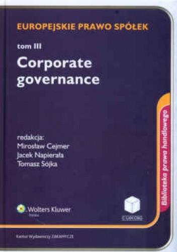 Okładka książki Europejskie prawo spółek t. 3 Corporate governance