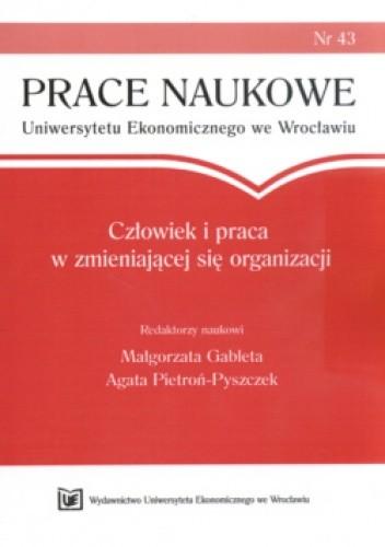 Okładka książki Człowiek I Praca W Zmieniającej Się Organizacji