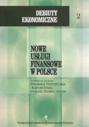 Okładka książki Nowe usługi finansowe w Polsce