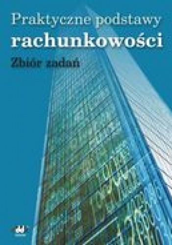 Okładka książki Praktyczne podstawy rachunkowości  zbiór zadań