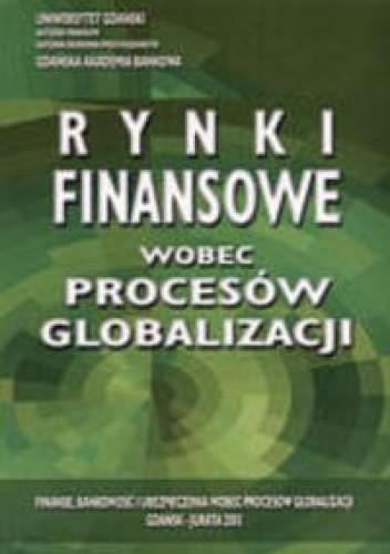 Okładka książki Rynki finansowe wobec procesów globalizacji
