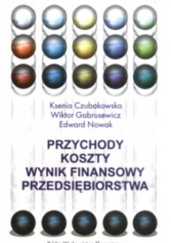 Okładka książki Przychody - koszty - wynik finansowy przedsiębiorstwa