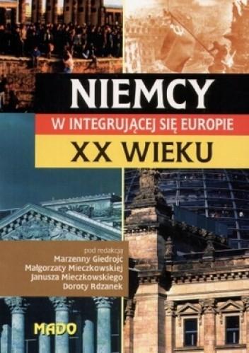 Okładka książki Niemcy w integrującej się Europie XX wieku
