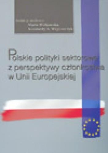Okładka książki Polskie polityki sektorowe z perspektywy członkowstwa w Unii Europejskiej
