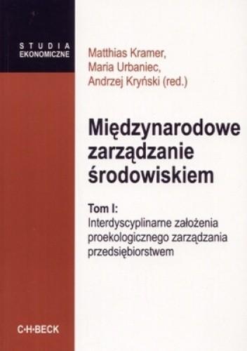 Okładka książki Międzynarodowe zarządzanie środowiskiem. Tom 1