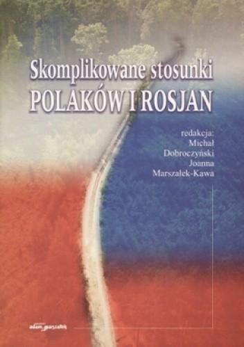 Okładka książki Skomplikowane stosunki Polaków i Rosjan