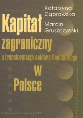 Okładka książki Kapitał zagraniczny a transformacja sektora finansowego w Po