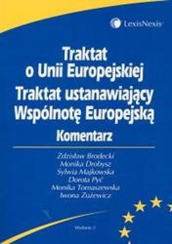 Okładka książki Traktat o Unii Europejskiej. Traktat ustanawiający Wspólnotę Europejską. Komentarz