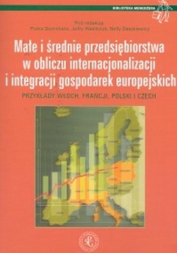 Okładka książki Małe i średnie przedsiębiorstwa w obliczu internacjonalizacji i integracji gospodarek europejskich