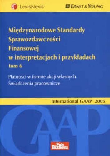 Okładka książki Międzynarodowe Standardy Sprawozdawczości Finansowej w interpretacjach i przykładach. Tom 6 Płatności w formie akcji wła