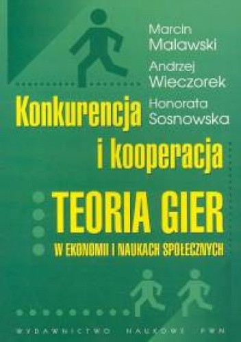 Okładka książki Konkurencja i kooperacja. Teoria gier w ekonomii i naukach społecznych