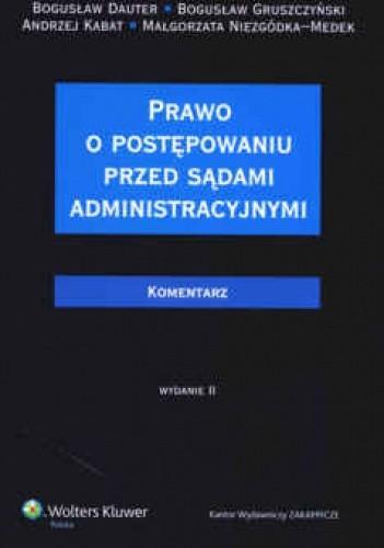 Okładka książki Prawo o postępowaniu przed sądami administracyjnymi