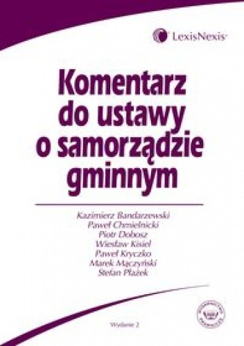 Okładka książki Komentarz do ustawy o samorządzie gminnym /Książka dla praktyków