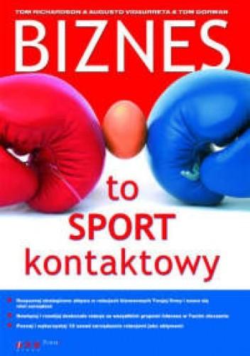 Okładka książki Biznes to sport kontaktowy.
