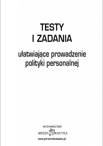 Okładka książki Testy i zadania ułatwiające prowadzenie polityki personalnej