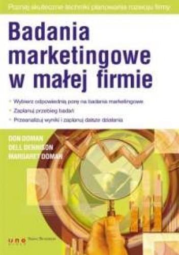 Okładka książki Don Doman, Dell Dennison, Margaret Doman. Badania marketingowe w małej firmie.