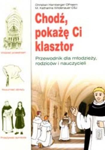 Okładka książki Chodź, pokażę Ci klasztor