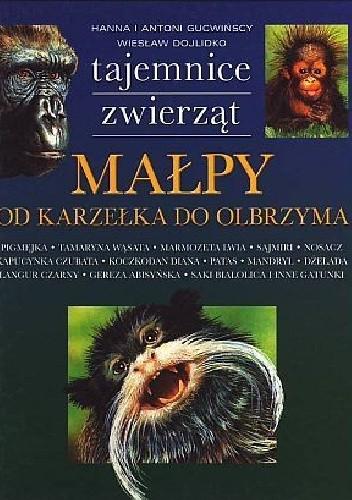 Okładka książki Małpy. Od karzełka do olbrzyma