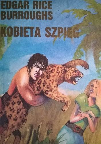 Okładka książki Przygody Tarzana człowieka leśnego T.VI Kobieta szpieg
