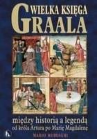 Wielka księga Graala między historią a legendą od króla Artura po Marię Magdalenę