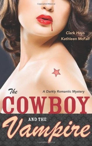 Okładka książki The Cowboy and the Vampire: A Darkly Romantic Mystery