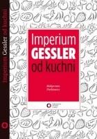 Imperium Gessler od kuchni
