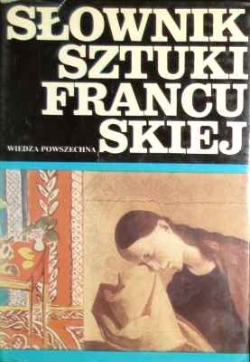 Okładka książki Słownik sztuki francuskiej