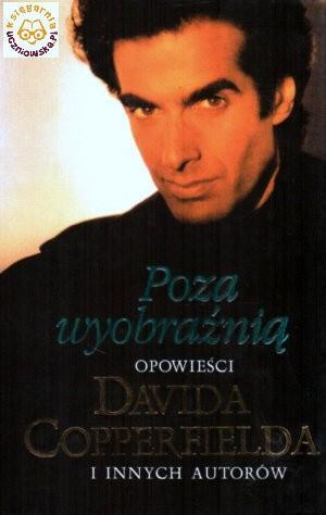 Okładka książki Poza wyobraźnią. Opowieści Davida Copperfielda i innych autorów