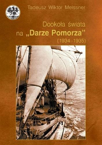 """Okładka książki Dookoła świata na """"Darze Pomorza"""" (1934 - 1935)"""