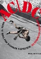 AC/DC - Rock'n'roll pod wysokim napięciem: Ilustrowana historia