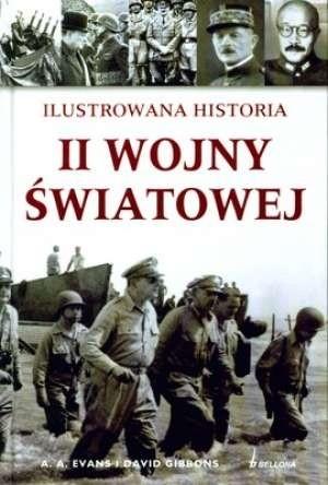 Okładka książki Ilustrowana Historia II Wojny Światowej