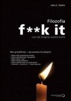 Filozofia f**k it, czyli jak osiągnąć spokój ducha.