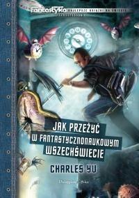 Okładka książki Jak przeżyć w fantastycznonaukowym wszechświecie
