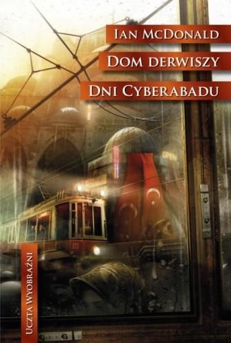 Okładka książki Dom derwiszy. Dni Cyberabadu