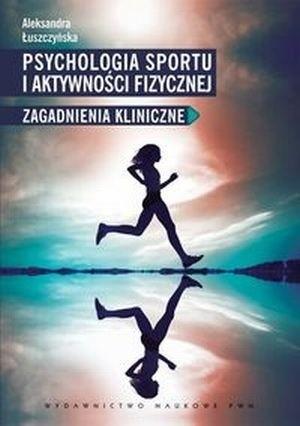 Okładka książki Psychologia sportu i aktywności fizycznej